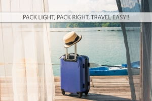 Pack light, pack right, travel easy!!